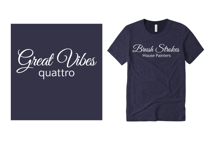 Great Vibes and Quattro Fonts on Custom T-Shirts